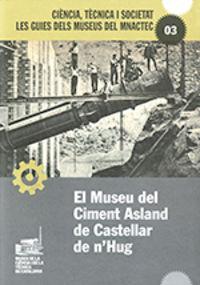 MUSEU DEL CIMENT ASLAND DE CASTELLAR DE N'HUG, EL
