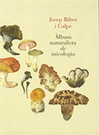 ALBUM NATURALISTA DE MICOLOGIA