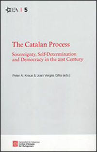 CATALAN PROCESS, THE - SOVEREIGNTY, SELF-DETERMINATION AND DEMOCRACY IN THE 21ST CENTURY
