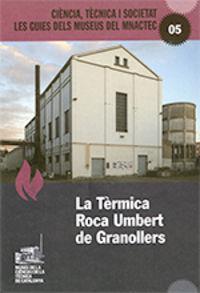 TERMICA ROCA UMBERT DE GRANOLLERS, LA - CIENCIA, TECNICA I SOCIETAT