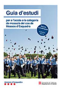 GUIA D'ESTUDI PER A L'ACCES A LA CATEGORIA DE MOSSO / A DEL COS DE MOSSOS D'ESQUADRA (2019)