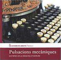PULSACIONS MECANIQUES - HISTORIES DE LA MAQUINA D'ESCRIURE