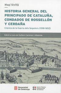 HISTORIA GENERAL DEL PRINCIPADO DE CATALUÑA, CONDADOS DE ROSELLON Y CERDAÑA - CRONICA DE LA GUERRA DELS SEGADORS (1598-1652)
