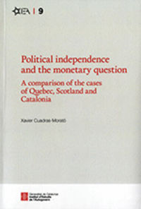 POLITICAL INDEPENDENCE AND THE MONETARY QUESTION