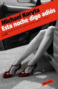Esta Noche Digo Adios - Michael Koryta
