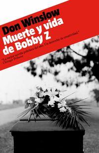 Muerte Y Vida De Bobby Z - Don Winslow