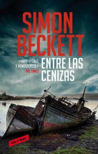 Entre Las Cenizas - Simon Beckett