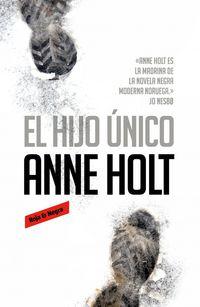 El hijo unico - Anne Holt