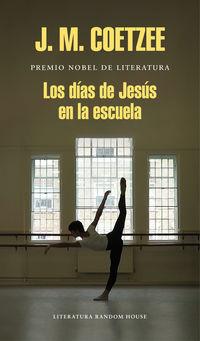 Los dias de jesus en la escuela - J. M. Coetzee