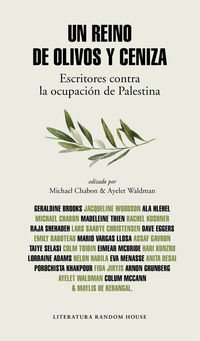 Reino De Olivos Y Ceniza, Un - Escritores Contra La Ocupacion De Palestina - Ayelet Waldman / Michael Chabon / [ET AL. ]