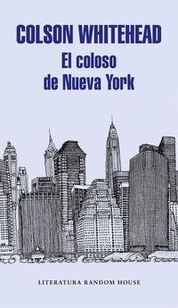 El coloso de nueva york - Colson Whitehead