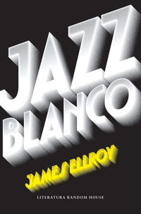 Jazz Blanco - Cuarteto De Los Angeles 4 - James Ellroy