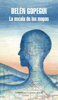Escala De Los Mapas, La (ed. 25 Aniversario) - Belen Gopegui