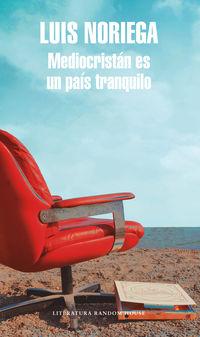 Mediocristan Es Un Pais Tranquilo - Luis Noriega