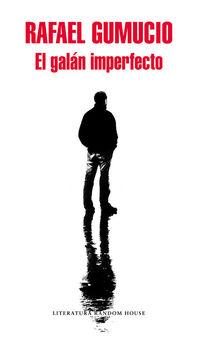 El galan imperfecto - Rafael Gumucio