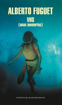 Vhs (unas Memorias) - Alberto Fuguet
