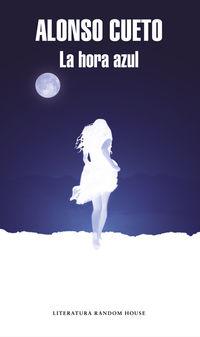La hora azul - Alonso Cueto