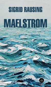 Maelstrom - Sigrid Rausing