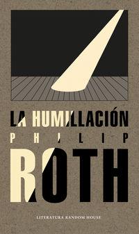 La humillacion - Philip Roth