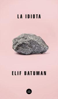La idiota - Elif Batuman