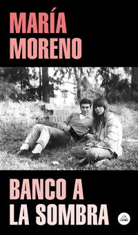 Banco A La Sombra - Maria Moreno