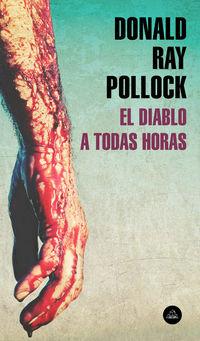 El diablo a todas horas - Donald Ray Pollock