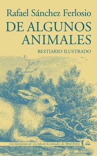 De Algunos Animales - Bestiario Ilustrado - Rafael Sanchez Ferlosio