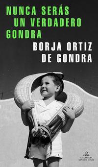 nunca seras un verdadero gondra - Borja Ortiz De Gondra