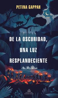 DE LA OSCURIDAD, UNA LUZ RESPLANDECIENTE