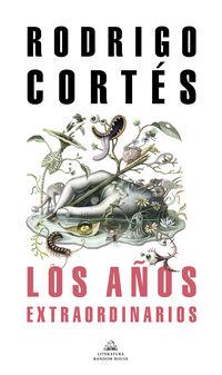 los años extraordinarios - Rodrigo Cortes