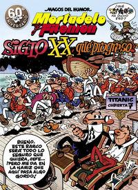MAGOS DEL HUMOR 81 - MORTADELO Y FILEMON - EL SIGLO XX, ¡QUE PROGRESO!