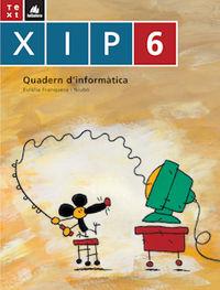 XIP QUADERN D'INFORMATICA 6