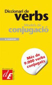 DICCIONARI DE VERBS - MODELS DE CONJUGACIO