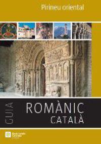 PIRINEU ORIENTAL - GUIES DEL ROMANIC CATALA