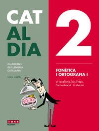 ESO - LLENGUA CATALANA I LITERATURA - CAT AL DIA 2 - FONETICA I ORTOGRAFIA I