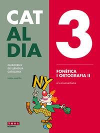 ESO - LLENGUA CATALANA I LITERATURA - CAT AL DIA 3 - FONETICA I ORTOGRAFIA II