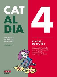 ESO - LLENGUA CATALANA I LITERATURA - CAT AL DIA 4 - CLASSES DE MOTS I