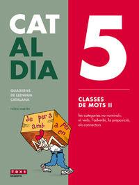 ESO - LLENGUA CATALANA I LITERATURA - CAT AL DIA 5 - CLASSES DE MOTS II