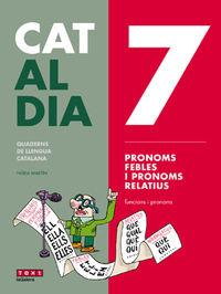 ESO - LLENGUA CATALANA I LITERATURA - CAT AL DIA 7 - PRONOMS FEBLES I PRONOMS RELATIUS