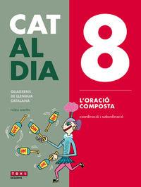 ESO - LLENGUA CATALANA I LITERATURA - CAT AL DIA 8 - L'ORACION COMPOSTA