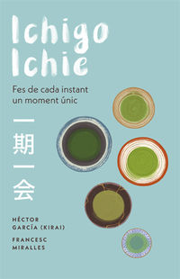 ICHIGO-ICHIE - L'ART DE VIURE EL MOMENT