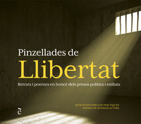 PINZELLADES DE LLIBERTAT - RETRATS I POEMES EN HONOR DELS PRESOS POLITICS I EXILIATS