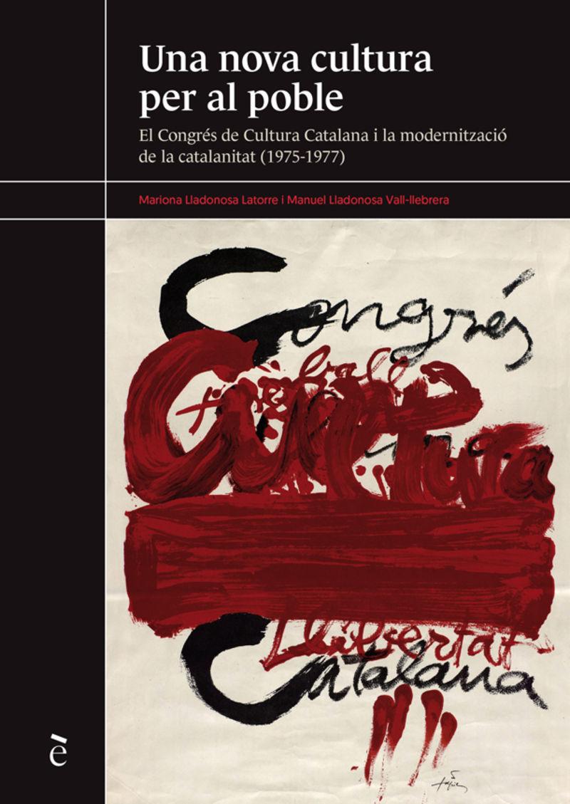 UNA NOVA CULTURA PER AL POBLE - EL CONGRES DE CULTURA CATALANA I LA MODERNIZACIO DE LA CATALANITAT (1975-1977)