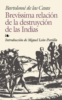 BREVISSIMA RELACION DE LA DESTRUCCION DE LAS INDIAS