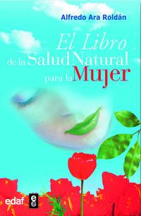 El libro de la salud natural para la mujer - Alfredo Ara Roldan