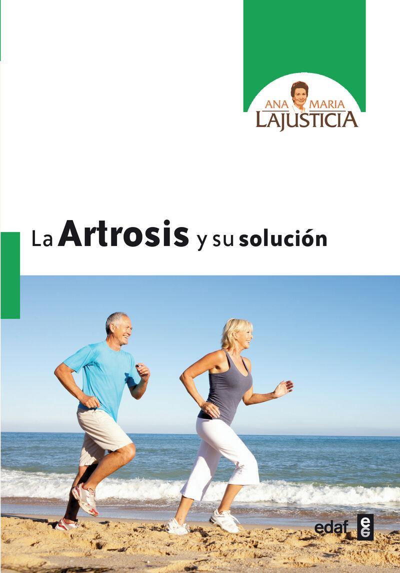 ARTROSIS Y SU SOLUCION, LA