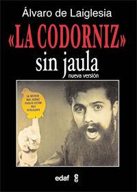 """""""LA CODORNIZ"""" SIN JAULA"""