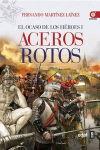 ACEROS ROTOS - EL OCASO DE LOS HEROES I