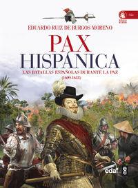 PAX HISPANICA - LAS BATALLAS ESPAÑOLAS DURANTE LA PAZ (1609-1618)