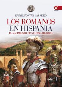 Romanos En Hispania, Los - En El Origen De Nuestra Cultura - Rafael Fontan Barreiro